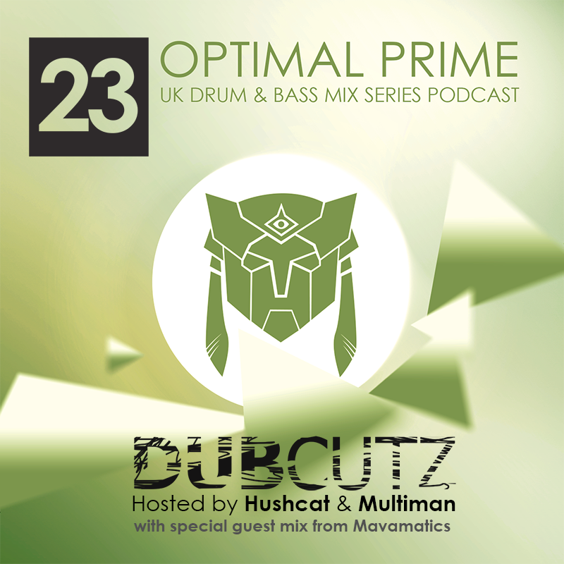 Optimal Prime Presents.. Dub Cutz Vol 23 with guest mix from Mavamatics [Drum & Bass Mixcast]