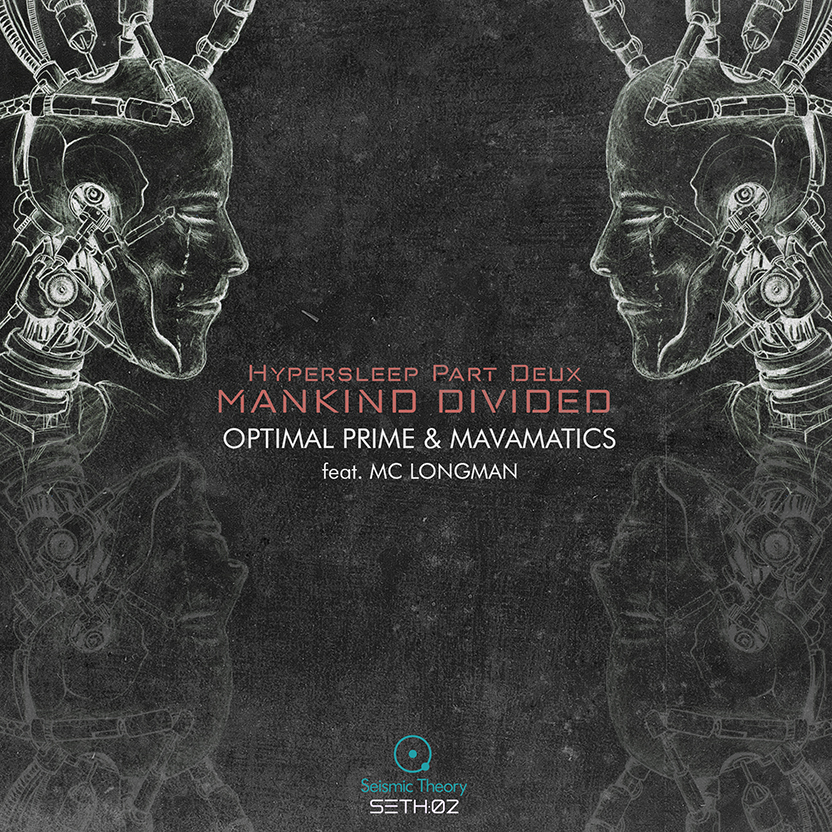 Hypersleep Part Deux : Mankind Divided – Optimal Prime & Mavamatics ft. MC Longman